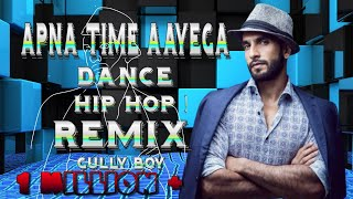 Apna Time Aayega Remix HIP HOP DJ IK Gully Boy