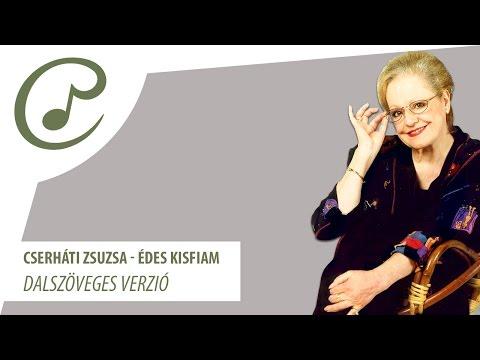 Cserháti Zsuzsa - Édes kisfiam (dalszöveggel - lyric video)