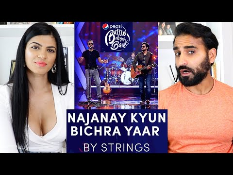 STRINGS | Najanay Kyun / Bichra Yaar | Pepsi Battle of the Bands | Season 3 REACTION!!!