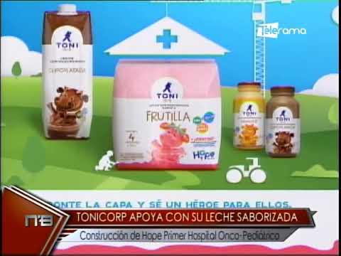 Tonicorp apoya con su leche saborizada construcción de Hope primer hospital Onco-Pediátrico
