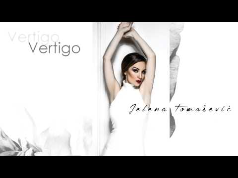 Vertigo – Jelena Tomašević – tekst pesme (novi album – Ime moje)