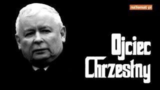 Ojciec Chrzestny – Jarosław Kaczyński