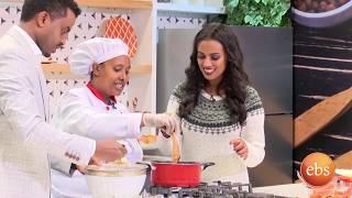 ጣት የሚያስቆረጥሙ የዉጭ ሀገር ምግቦች አሰራር በቅዳሜ ከሰዓት/Kidamen Keseat Yemeni Food