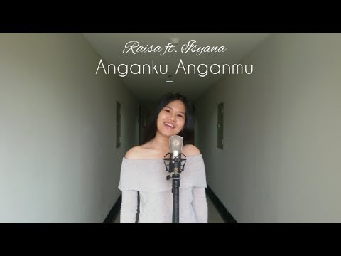 Anganku Anganmu - Raisa Ft. Isyana ( Cover By  Priscila )