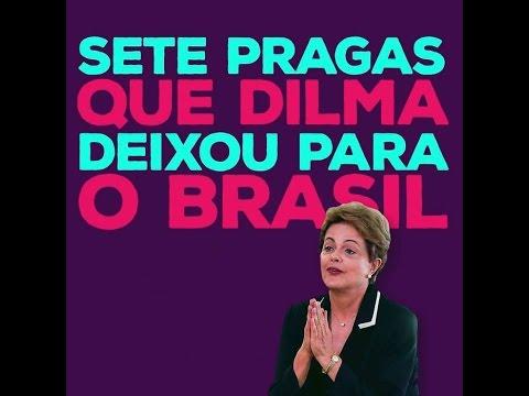 As sete pragas que Dilma deixou para o Brasil
