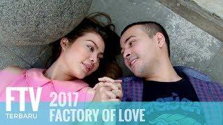 FTV Haviza Devi & Riza Shahab - FACTORY OF LOVE