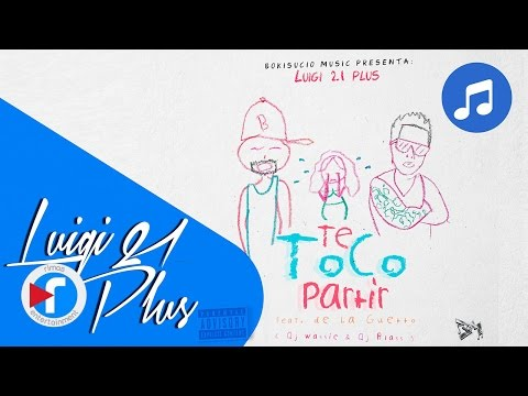 Letra Te Toco Partir Luigi 21 Plus Ft De La Ghetto
