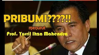 Download Video INILAH!!PRIBUMI menurut Prof. YUSRIL IHZA MAHENDRA MP3 3GP MP4