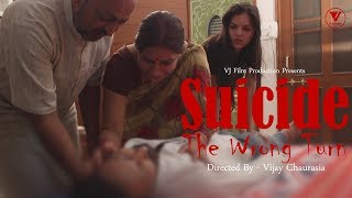 "Suicide is an unnatural death. Thousands of People Commit Suicide every year in India. This Film is a hope to control these Suicides. Watch the movie & share, your one share can save someone's life.""Suicide - The Wrong Turn"" Cast -  Idris Khatry, Bhawani Kaul, harshwardhan Parashar & Apeksha SharmaCinematography - Shubham Gajbhiye & Deepak PanwarPhotography - lenin Sharma Post Production - Paritosh SharmaProduction Manager - Mahaveer Jain & Prince SaxenaWriter/Director -  Vijay ChaurasiaAsst. Director - Nidhi ChaurasiaBanner: VJ Film ProductionProducer: VJ Film ProductionDirector: Vijay ChaurasiaTo catch all the updates of ""Suicide - The Wrong Turn"" log on to:Facebook - https://www.facebook.com/vjfilmproducionVJ Film Production"