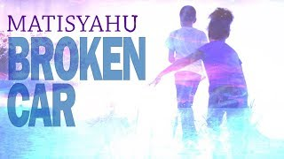 Matisyahu - Broken Car (Official Music Video)