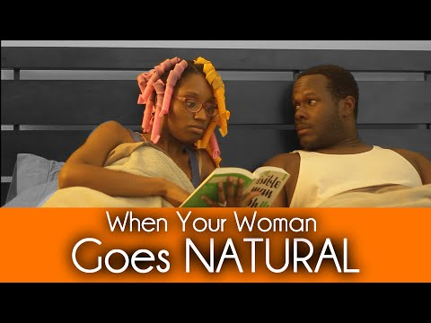 When Your Woman Goes Natural