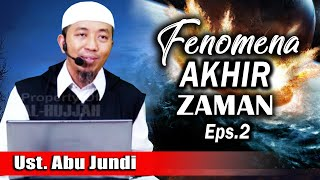 Video Fenomena Akhir Zaman Eps.2  ||  Ust. Abu Jundi MP3, 3GP, MP4, WEBM, AVI, FLV Agustus 2019