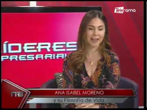 Líderes Empresariales: Ana Isabel Moreno y su filosofía de vida