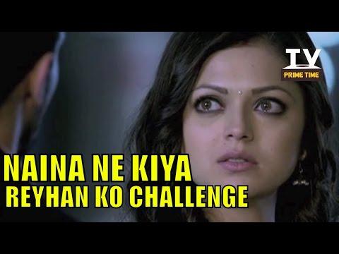 Video Naina Ne Kiya Reyhan Ko Challenge Shadi Ke Liye | Pardes Mein Hai Mera Dil | टीवी प्राइम टाइम हिन्दी download in MP3, 3GP, MP4, WEBM, AVI, FLV January 2017