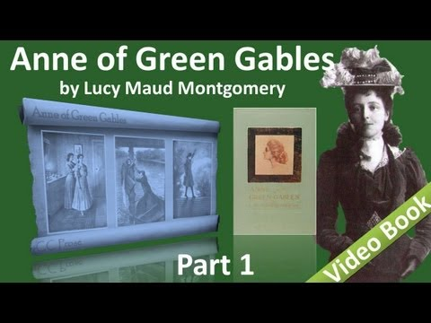 Part 1 - Anne of Green Gables Audiobook by Lucy Maud Montgomery (Chs 01-10) (видео)