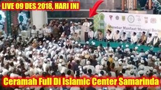 Video LIVE UAS 09 DES 2018! CERAMAH FULL Ustadz Abdul Somad DI ISLAMIC CENTER SAMARINDA KALIMANTAN TIMUR MP3, 3GP, MP4, WEBM, AVI, FLV Desember 2018
