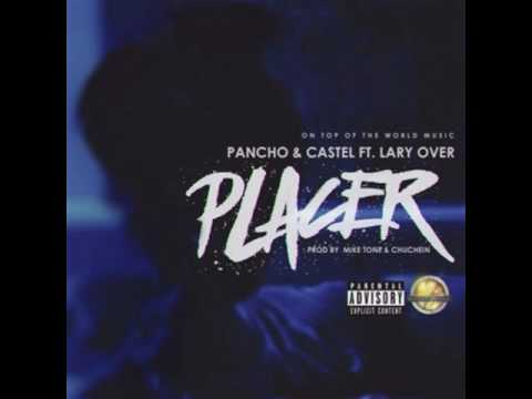 Pancho & Castel Ft. Lary Over – Placer