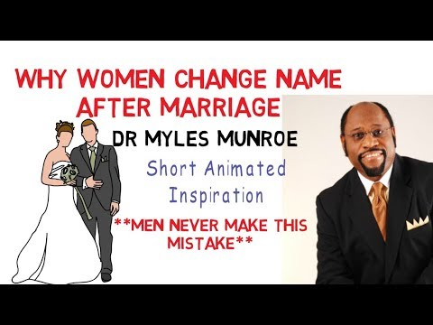 Why A Woman Must Change Her Name After Marriage - Myles Munroe (must Watch Now!!!)