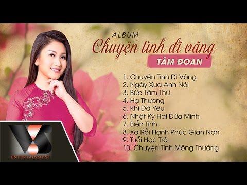 Album Tâm Đoan - Chuyện Tình Dĩ Vãng - Thời lượng: 51:16.