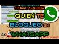 Como Saber Quien me BLOQUEO en ♥ Whatsapp ♥ Metodo