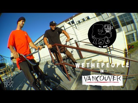 BMX - E-LOG 009 - WETHEPEOPLE BEHIND THE SCENES IN VANCOUVER (видео)