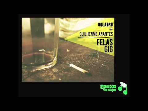 Fela's Gig (Buguinha Dub remix) - OQuadro & Guilherme Arantes