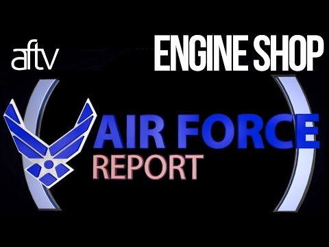 Air Force Report: Engine Shop