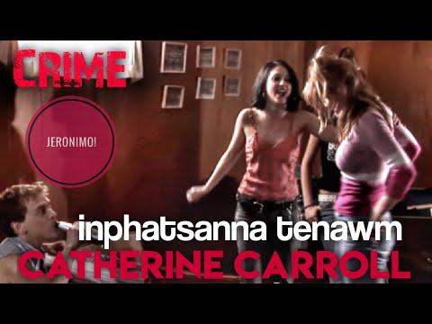 Crime-  Inphatsanna Tenawm  Catherine Carroll-i Case