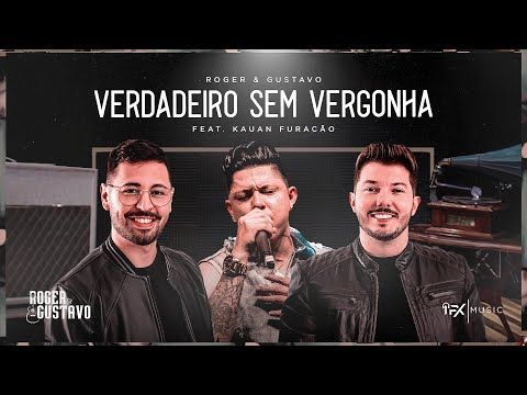 Roger & Gustavo feat. Kauan Furacão - Verdadeiro Sem Vergonha (Clipe Oficial)