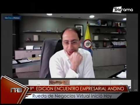9a edición Encuentro Empresarial Andino rueda de Negocios Virtual inició hoy