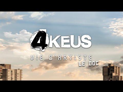 """4 Keus - Documentaire album """"Vie d'Artiste"""""""