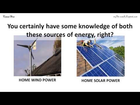 Conserve Energy by Using Home Wind Power or Solar Power (Simple Installation)