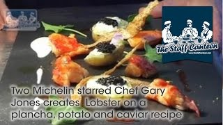 Two Michelin starred chef Gary Jones creates lobster on a plancha, potato and caviar recipe