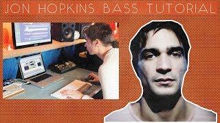 How To Make Evolving Basslines Like Jon Hopkins [+Samples]