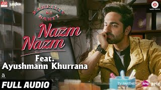 Presenting the full audio of Nazm Nazm feat. Ayushmann Khurrana from the film 'Bareilly Ki Barfi'.Song - Nazm Nazm feat. Ayushmann KhurranaSinger - Ayushmann KhurranaMusic - ArkoLyricist - ArkoDirected By: Ashwiny Iyer TiwariProduction House: Junglee Pictures & BR Studios  Produced By: Vineet Jain, Renu Ravi ChopraCo-produced By: Priti Shahani Music on Zee Music CompanySet Nazm Nazm Feat Ayushmann Khurrana as your caller tune - SMS BKBR6 To 57575Airtel Subscribers Dial 5432116321348Vodafone Subscribers Dial 5379748627Idea Subscribers Dial 567899748627Reliance Subscribers SMS CT 9748627 to 51234BSNL (South / East) Subscribers SMS BT 9748627 to 56700Connect with us on :Twitter - https://www.twitter.com/ZeeMusicCompanyFacebook - https://www.facebook.com/zeemusiccompanyYouTube - http://bit.ly/TYZMC