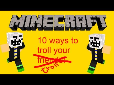 Minecraft 5 ways to troll The Troll