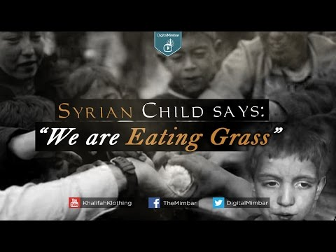 "Syrian Child says: ""We are Eating Grass"""