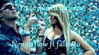 Yo se que tu quieres - Ñengo flow ft falsetto