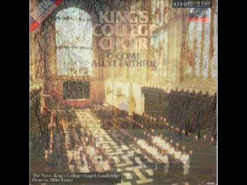 King's College Choir:  O Come All Ye Faithful