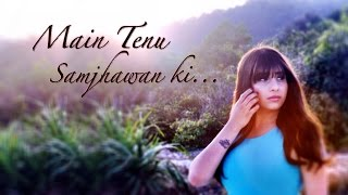 Click to Share on Facebook - http://bit.ly/MainTenuSamjhawanKi_NehaBhasin A trip to Vietnam some days ago inspired me to perform a cover of this song, and ...