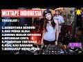 DJ Indonesia Breakbeat | Mixtape Lagu Dj Indonesia | DJ Indonesia 2018