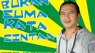BUKAN CUMA KATA CINTA ~ Song By My Father = ADI PRAYITNO