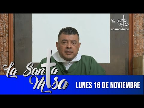 Misa De Hoy, Lunes 16 De Noviembre De 2020 - Cosmovision