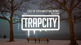 Zella Day   East Of Eden  Matstubs Remix
