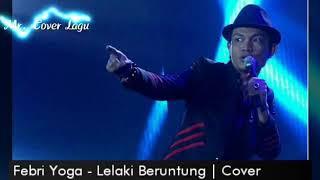 Febri Yoga - Lelaki Beruntung (Cover) with Lirik Lagu