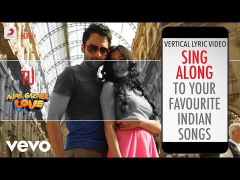 Tu - Ajab Gazabb Love Official Bollywood Lyrics Mohit Chauhan