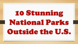"""10 Stunning National Parks Outside the U.S.Discover 10 Stunning National Parks Outside the U.S.There are more parks than you could see in a single lifetime, so we've selected 10 eye-popping locales on 6 continents that showcase the diversity and splendor and other nations' national parks. Prepare to be amazed by sights you didn't even know existed on Earth.Visit our Channel for Top Attractions:https://www.youtube.com/user/talancutaPlease Subscribe to our Channel:https://www.youtube.com/subscription_center?add_user=talancuta1. Vatnajökull National Park, Iceland2. Sagarmatha National Park, Nepal 3. Canaima National Park, Venezuela4. Berchtesgaden National Park, Germany5. Danxia National Geological Park, China6. Plitvice Lakes National Park, Croatia7. Fiordland National Park, New Zealand8. Torres del Paine National Park, Chile9. Banff National Park, Canada10. Serengeti National Park, TanzaniaVisit our Channel for Top Attractions:https://www.youtube.com/user/talancutaPlease Subscribe to our Channel:https://www.youtube.com/subscription_center?add_user=talancutaArtist:Del - Del Music Playlist: http://bit.ly/Del-MFMTrack Name:Cold SunGenre:Tropical House Music - Tropical House Music Playlist: http://bit.ly/TropicalHouse-MFMDownload Del - Cold Sun (Original Mix) music for FREE:http://bit.ly/ColdSunDelThis track's license, Creative Commons Attribution, requires attribution. If you use this song in a video, cite the creator using the info below:""""Cold Sun (Original Mix)"""" by """"Del"""" is licensed under a Creative Commons Licence.http://bit.ly/ColdSunDelhttps://youtu.be/G49IO7zSNMwDel Social links:https://soundcloud.com/del-soundhttps://delsound.bandcamp.com/https://www.youtube.com/user/TheDelsoundhttps://instagram.com/del_sound/https://twitter.com/Del_Soundhttps://delsound.tumblr.com/More info about the Creative Commons license:http://bit.ly/CCMusicLicenseFor more FREE MUSIC Visit Music For Monetize:http://bit.ly/MusicForMonetizeChannel"""