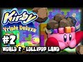Kirby Triple Deluxe 3DS - (1080p) Part 2 - World 2 Lollipop Land