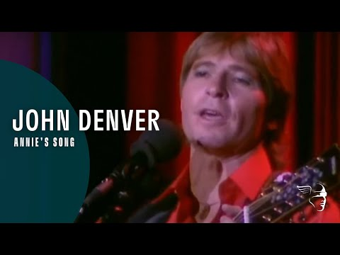 "John Denver - Annie's Song (From ""Country Roads - Live In England"" DVD)"