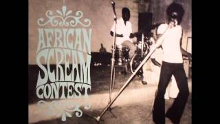 Various Artists - African Scream Contest: Raw & Psychedelic Afro Sounds From Benin & Togo 70s (2008) 0:00 - 1. Lokonon André ...